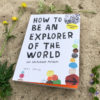 how to be an explorer of the world doeboek volwassenen